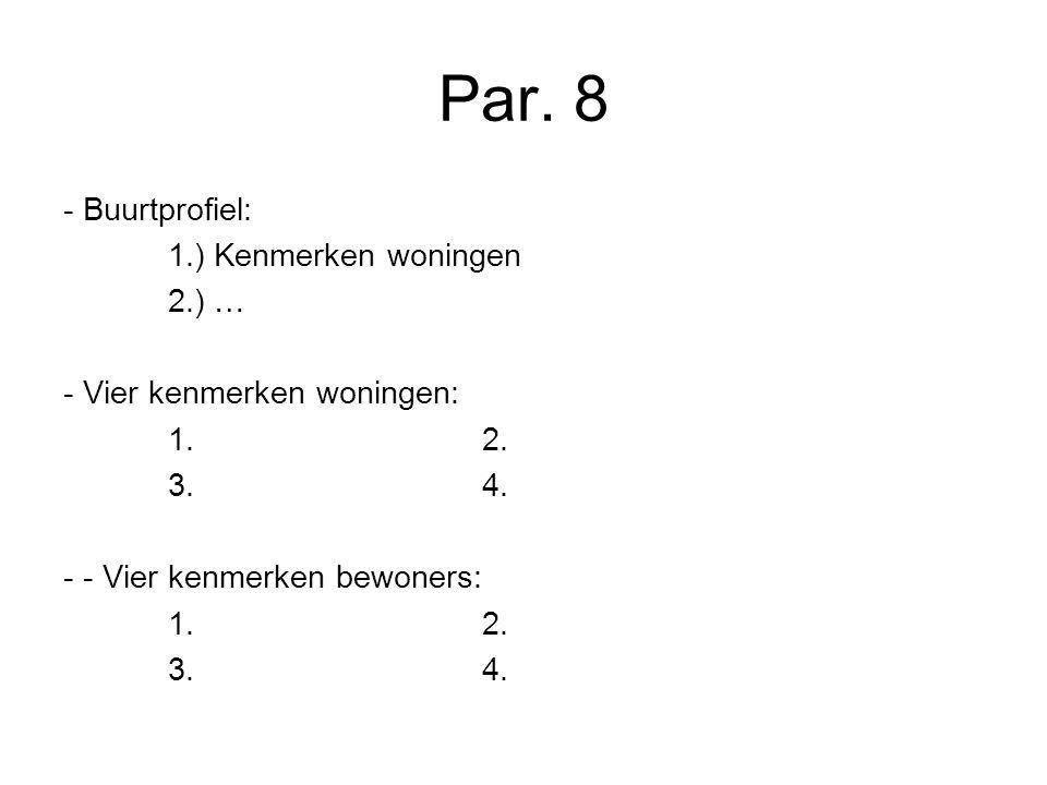 Par. 8 - Buurtprofiel: 1.) Kenmerken woningen 2.) … - Vier kenmerken woningen: 1.2.