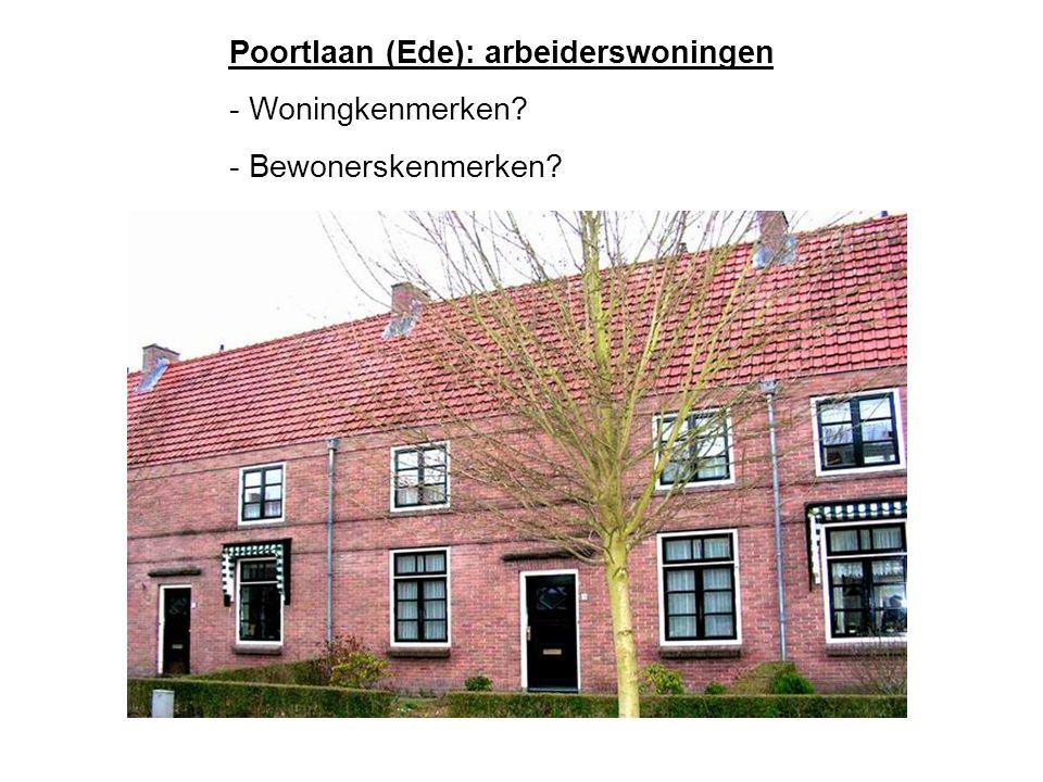 Poortlaan (Ede): arbeiderswoningen - Woningkenmerken - Bewonerskenmerken
