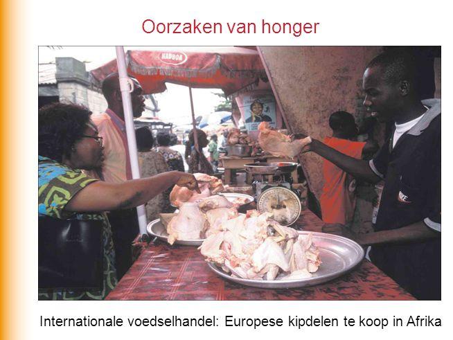 Internationale voedselhandel: Europese kipdelen te koop in Afrika Oorzaken van honger