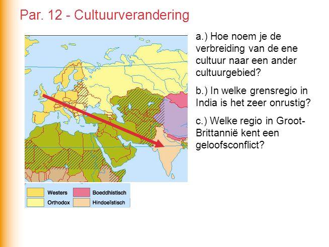 a.) Hoe noem je de verbreiding van de ene cultuur naar een ander cultuurgebied.