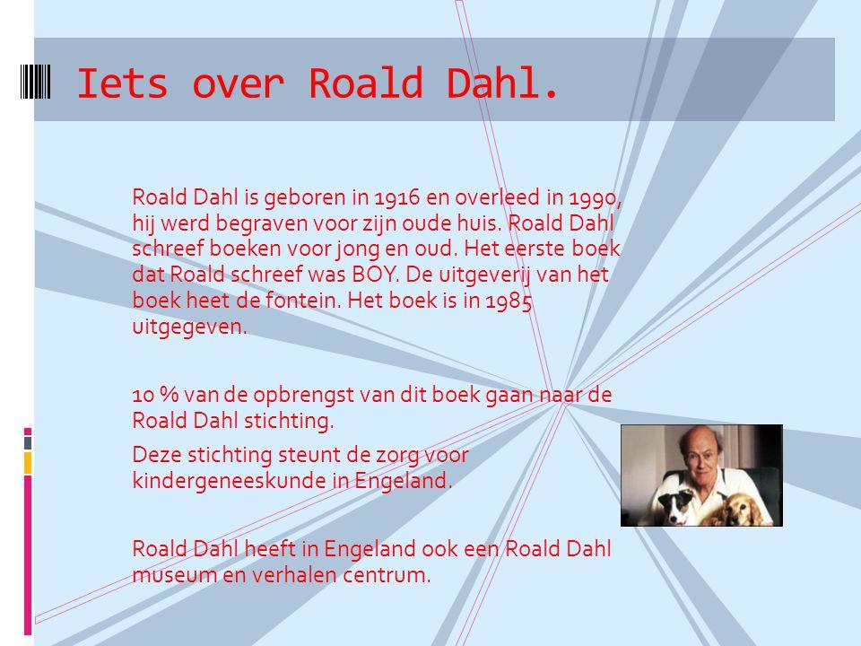 Roald Dahl is geboren in 1916 en overleed in 1990, hij werd begraven voor zijn oude huis. Roald Dahl schreef boeken voor jong en oud. Het eerste boek