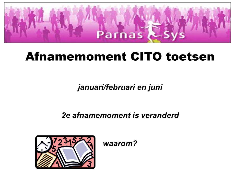 Afnamemoment CITO toetsen januari/februari en juni 2e afnamemoment is veranderd waarom?