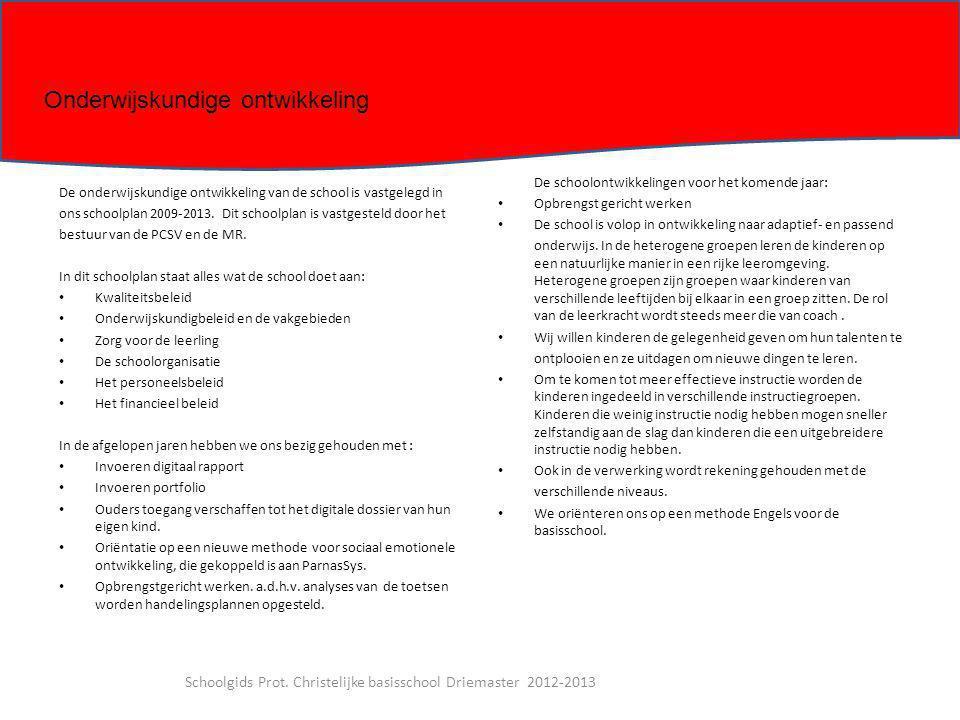 De onderwijskundige ontwikkeling van de school is vastgelegd in ons schoolplan 2009-2013. Dit schoolplan is vastgesteld door het bestuur van de PCSV e