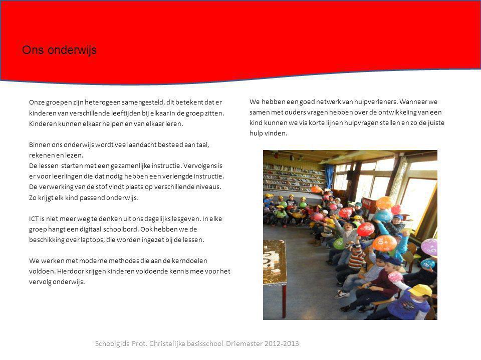 Kleutergroepen Al naar gelang het thema van de dag, week of periode, werken de kinderen aan allerlei opdrachten.
