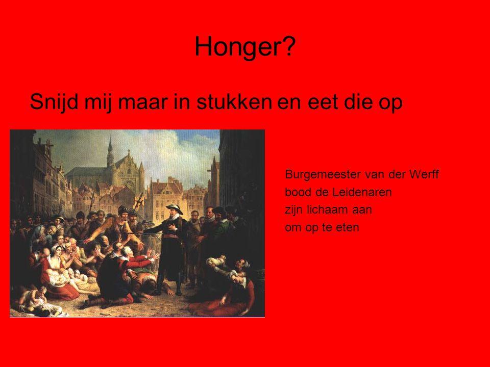 Honger? Snijd mij maar in stukken en eet die op Burgemeester van der Werff bood de Leidenaren zijn lichaam aan om op te eten
