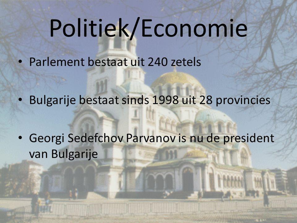 Politiek/Economie Parlement bestaat uit 240 zetels Bulgarije bestaat sinds 1998 uit 28 provincies Georgi Sedefchov Parvanov is nu de president van Bulgarije