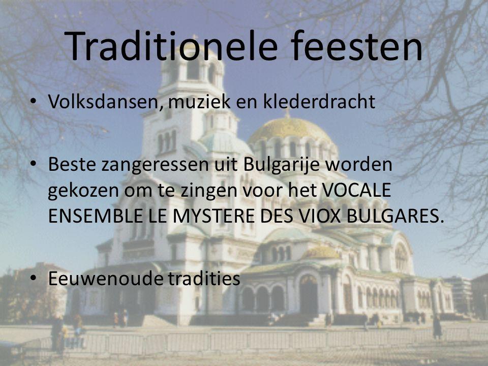 Traditionele feesten Volksdansen, muziek en klederdracht Beste zangeressen uit Bulgarije worden gekozen om te zingen voor het VOCALE ENSEMBLE LE MYSTERE DES VIOX BULGARES.