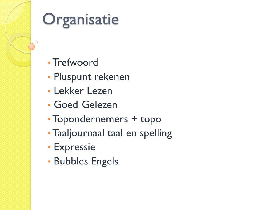 Organisatie Trefwoord Pluspunt rekenen Lekker Lezen Goed Gelezen Topondernemers + topo Taaljournaal taal en spelling Expressie Bubbles Engels