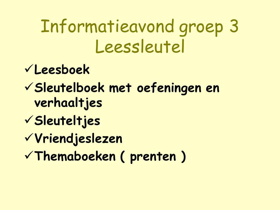 Informatieavond groep 3 Leessleutel Leesboek Sleutelboek met oefeningen en verhaaltjes Sleuteltjes Vriendjeslezen Themaboeken ( prenten )
