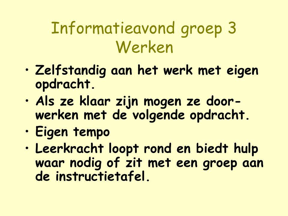 Informatieavond groep 3 Werken Ieder kind in een eigen niveaugroep.
