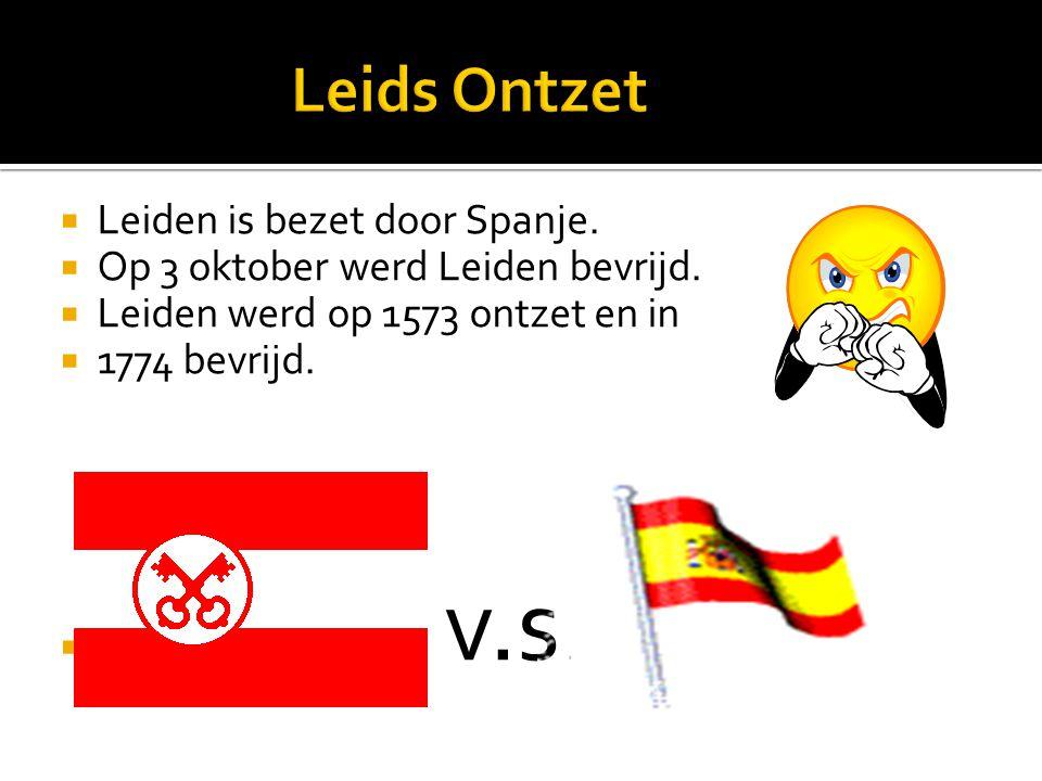  Leiden is bezet door Spanje.  Op 3 oktober werd Leiden bevrijd.  Leiden werd op 1573 ontzet en in  1774 bevrijd.  v.s.