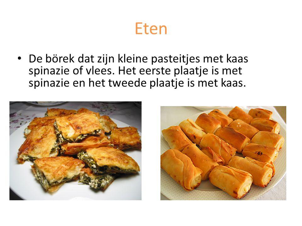Eten De börek dat zijn kleine pasteitjes met kaas spinazie of vlees. Het eerste plaatje is met spinazie en het tweede plaatje is met kaas.