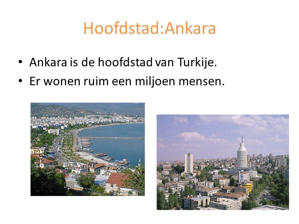 Hoofdstad:Ankara Ankara is de hoofdstad van Turkije. Er wonen ruim een miljoen mensen.