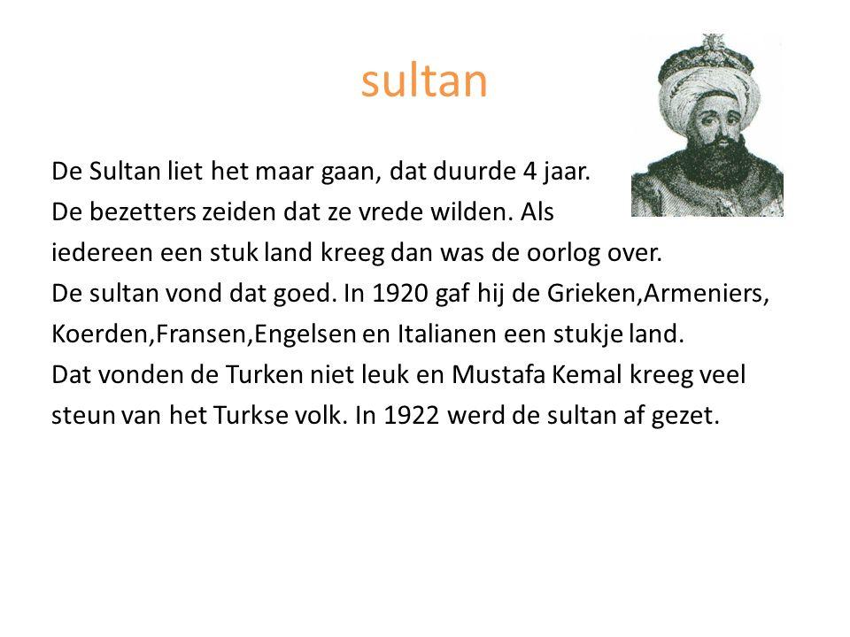sultan De Sultan liet het maar gaan, dat duurde 4 jaar. De bezetters zeiden dat ze vrede wilden. Als iedereen een stuk land kreeg dan was de oorlog ov