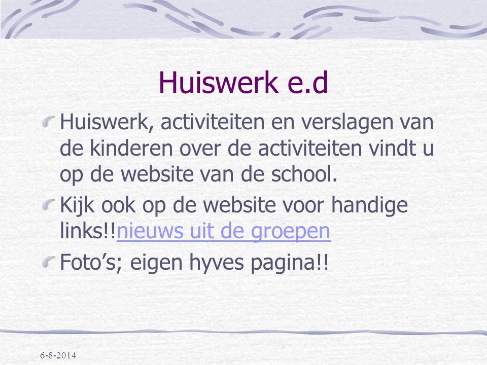 Huiswerk e.d Huiswerk, activiteiten en verslagen van de kinderen over de activiteiten vindt u op de website van de school.