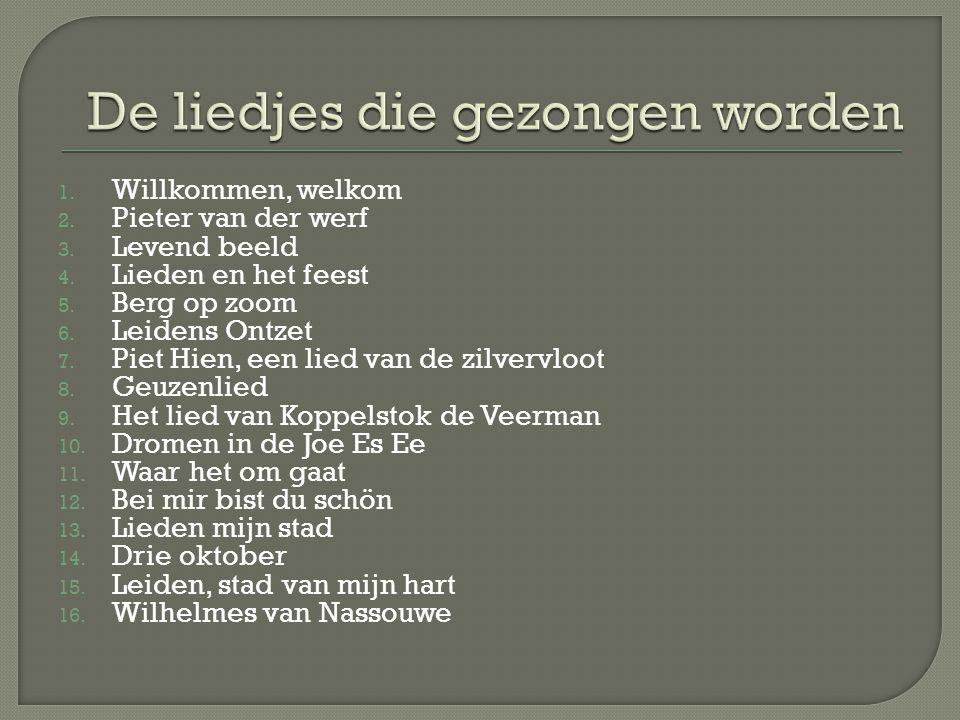 1. Willkommen, welkom 2. Pieter van der werf 3. Levend beeld 4.