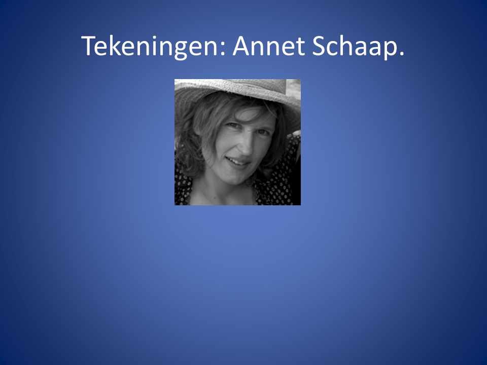 Tekeningen: Annet Schaap.