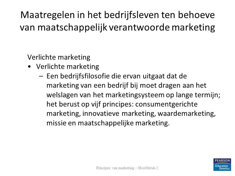 Maatregelen in het bedrijfsleven ten behoeve van maatschappelijk verantwoorde marketing Verlichte marketing –Een bedrijfsfilosofie die ervan uitgaat d