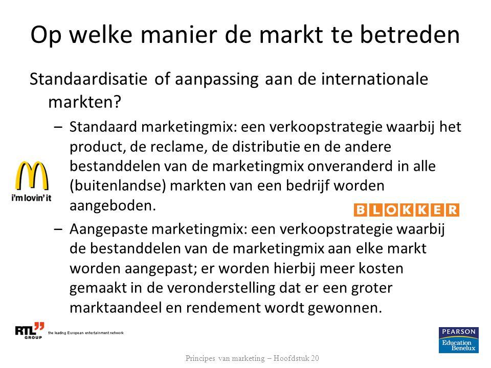 Op welke manier de markt te betreden Standaardisatie of aanpassing aan de internationale markten? –Standaard marketingmix: een verkoopstrategie waarbi