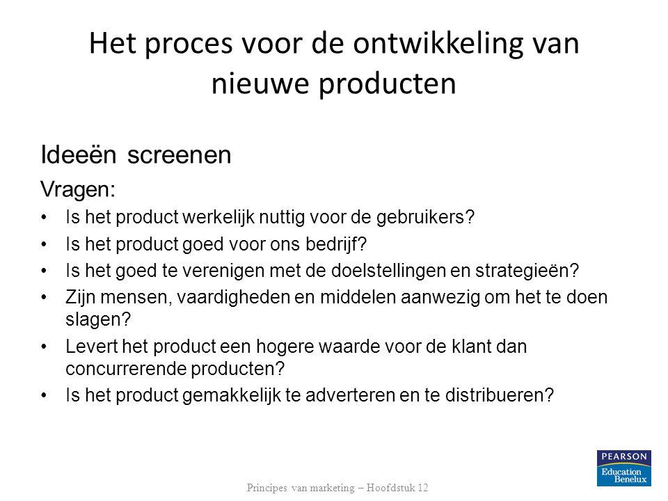 Ontwikkeling en testen van het concept: zo nauwkeurig mogelijke beschrijving van het gekozen idee tekening, animatie, model dit voorleggen aan een groep afnemers uit de doelmarkt Principes van marketing – Hoofdstuk 12 Het proces voor de ontwikkeling van nieuwe producten