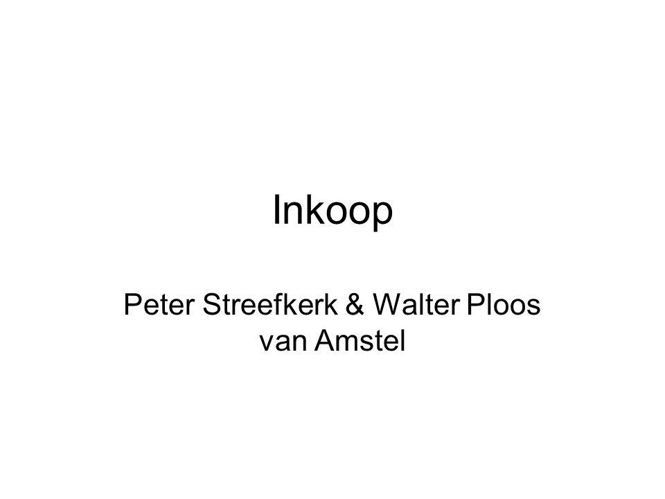 Inkoop Peter Streefkerk & Walter Ploos van Amstel