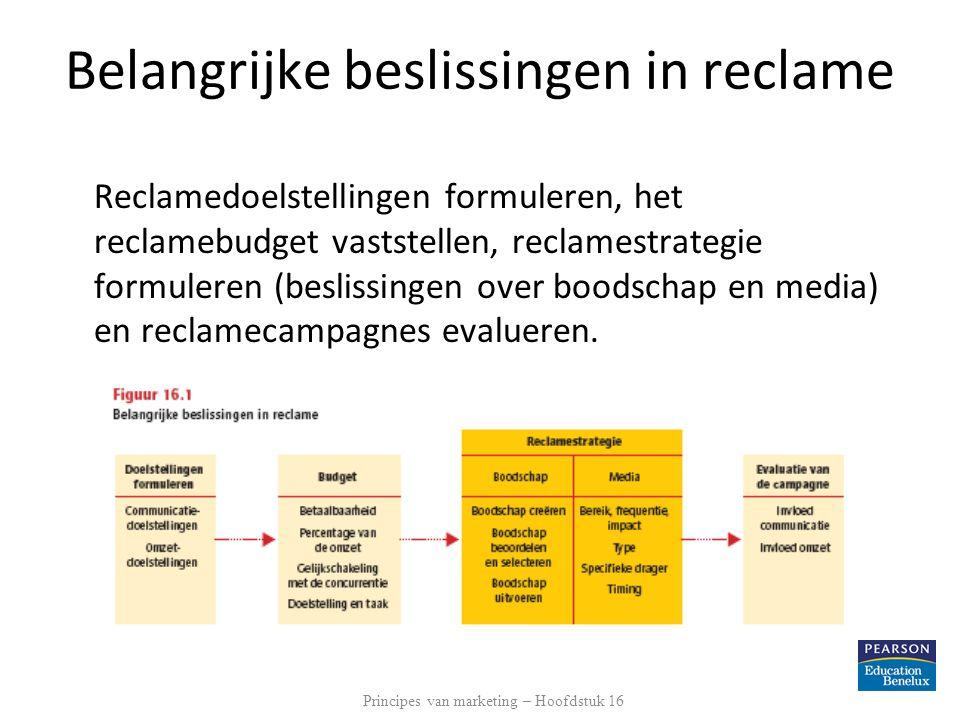 Belangrijke beslissingen in reclame Reclamedoelstellingen formuleren, het reclamebudget vaststellen, reclamestrategie formuleren (beslissingen over bo