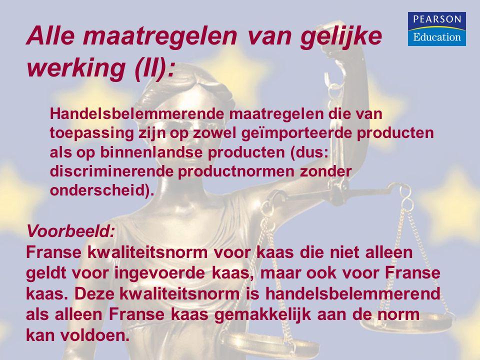 Alle maatregelen van gelijke werking (II): Handelsbelemmerende maatregelen die van toepassing zijn op zowel geïmporteerde producten als op binnenlandse producten (dus: discriminerende productnormen zonder onderscheid).