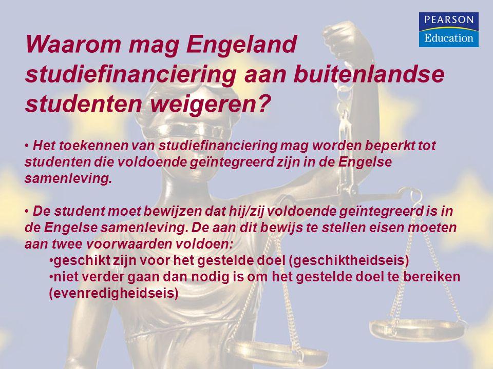 Waarom mag Engeland studiefinanciering aan buitenlandse studenten weigeren? Het toekennen van studiefinanciering mag worden beperkt tot studenten die