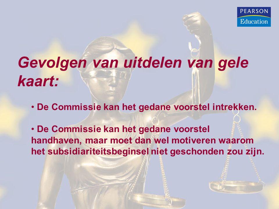 Gevolgen van uitdelen van gele kaart: De Commissie kan het gedane voorstel intrekken. De Commissie kan het gedane voorstel handhaven, maar moet dan we