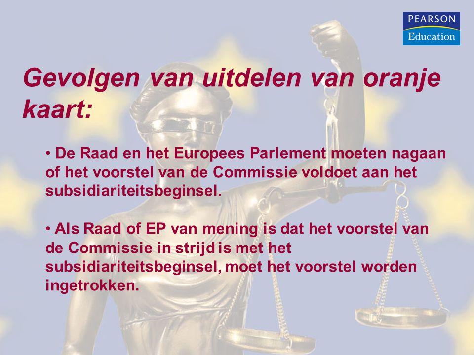 Gevolgen van uitdelen van oranje kaart: De Raad en het Europees Parlement moeten nagaan of het voorstel van de Commissie voldoet aan het subsidiariteitsbeginsel.
