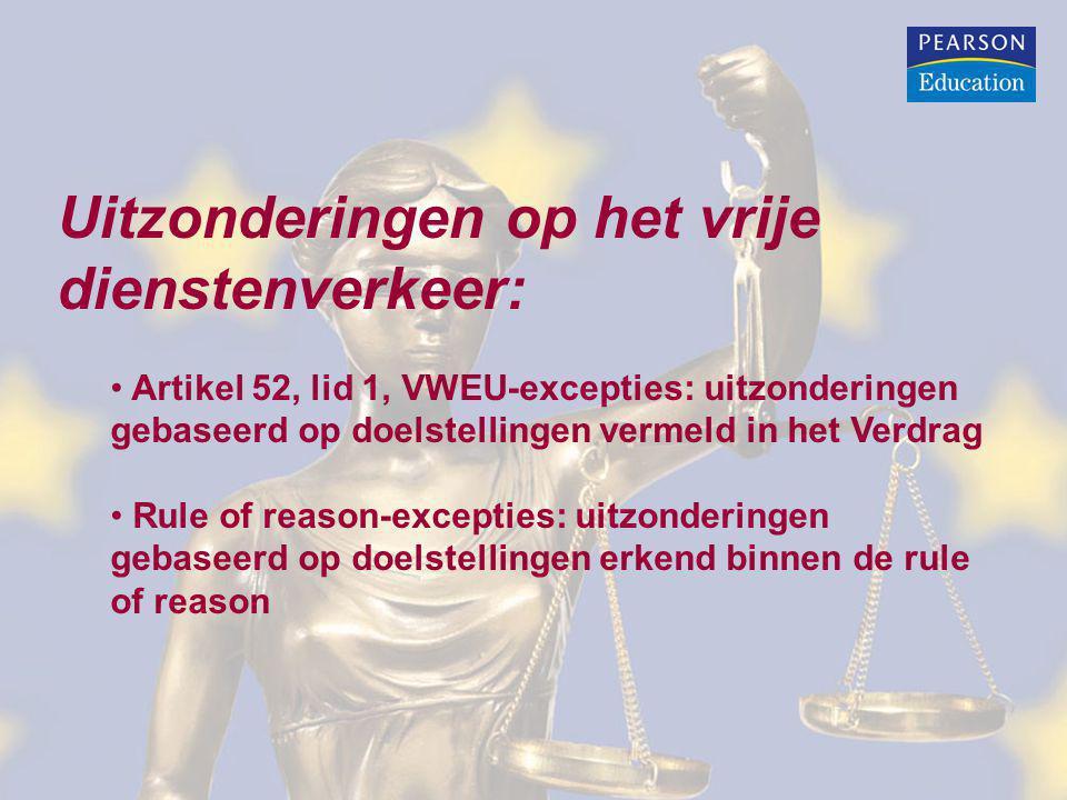 Uitzonderingen op het vrije dienstenverkeer: Artikel 52, lid 1, VWEU-excepties: uitzonderingen gebaseerd op doelstellingen vermeld in het Verdrag Rule
