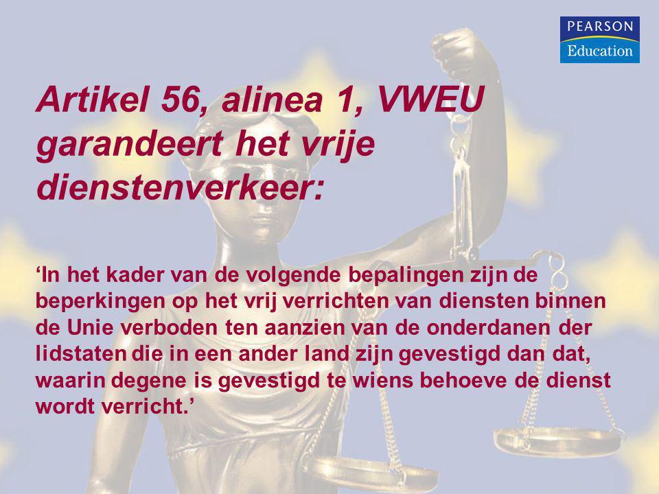 Artikel 56, alinea 1, VWEU garandeert het vrije dienstenverkeer: 'In het kader van de volgende bepalingen zijn de beperkingen op het vrij verrichten v