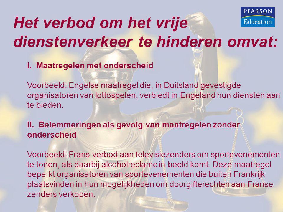 Het verbod om het vrije dienstenverkeer te hinderen omvat: I. Maatregelen met onderscheid Voorbeeld: Engelse maatregel die, in Duitsland gevestigde or