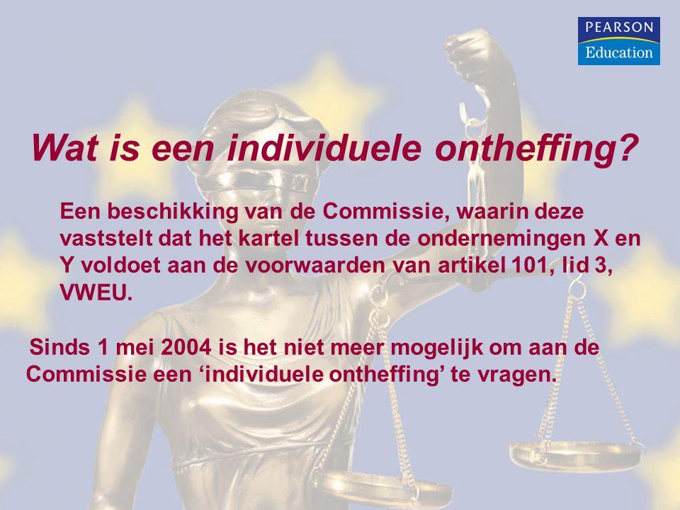 Wat is een individuele ontheffing? Een beschikking van de Commissie, waarin deze vaststelt dat het kartel tussen de ondernemingen X en Y voldoet aan d