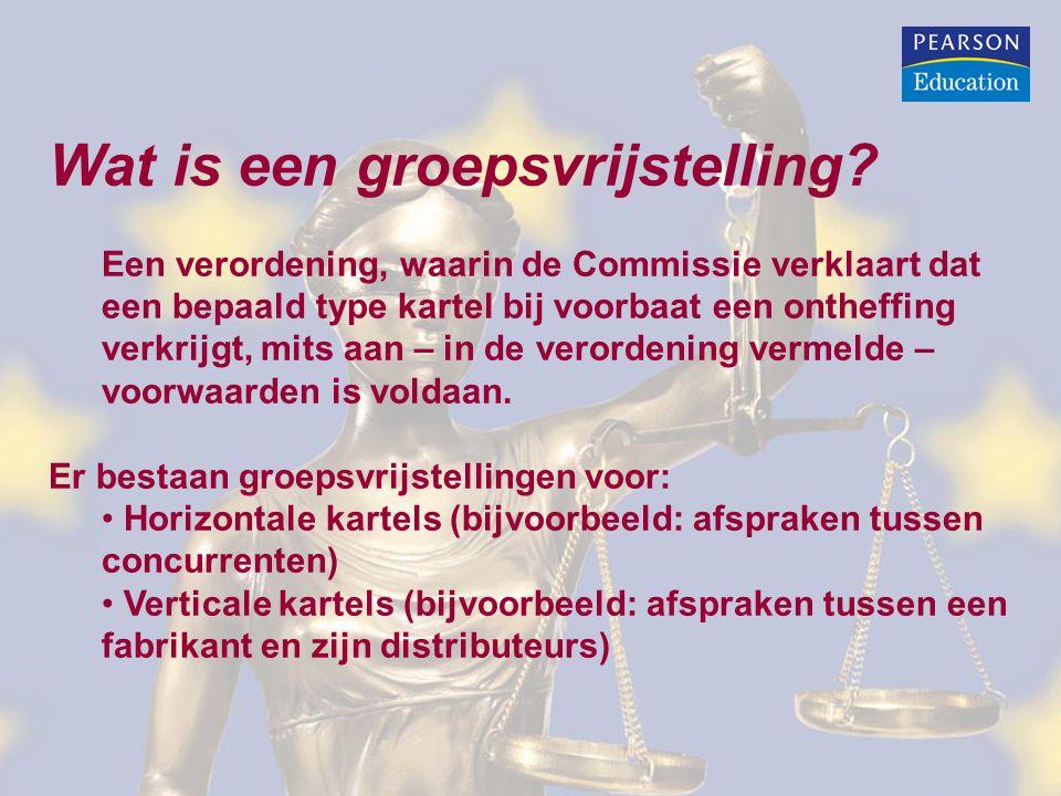 Wat is een groepsvrijstelling? Een verordening, waarin de Commissie verklaart dat een bepaald type kartel bij voorbaat een ontheffing verkrijgt, mits