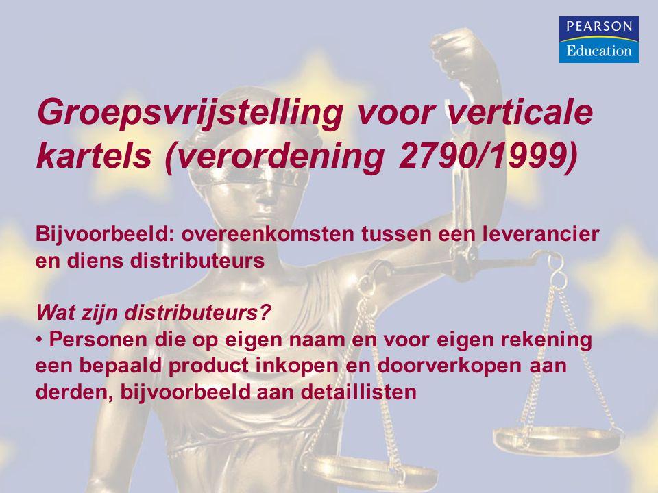 Groepsvrijstelling voor verticale kartels (verordening 2790/1999) Bijvoorbeeld: overeenkomsten tussen een leverancier en diens distributeurs Wat zijn