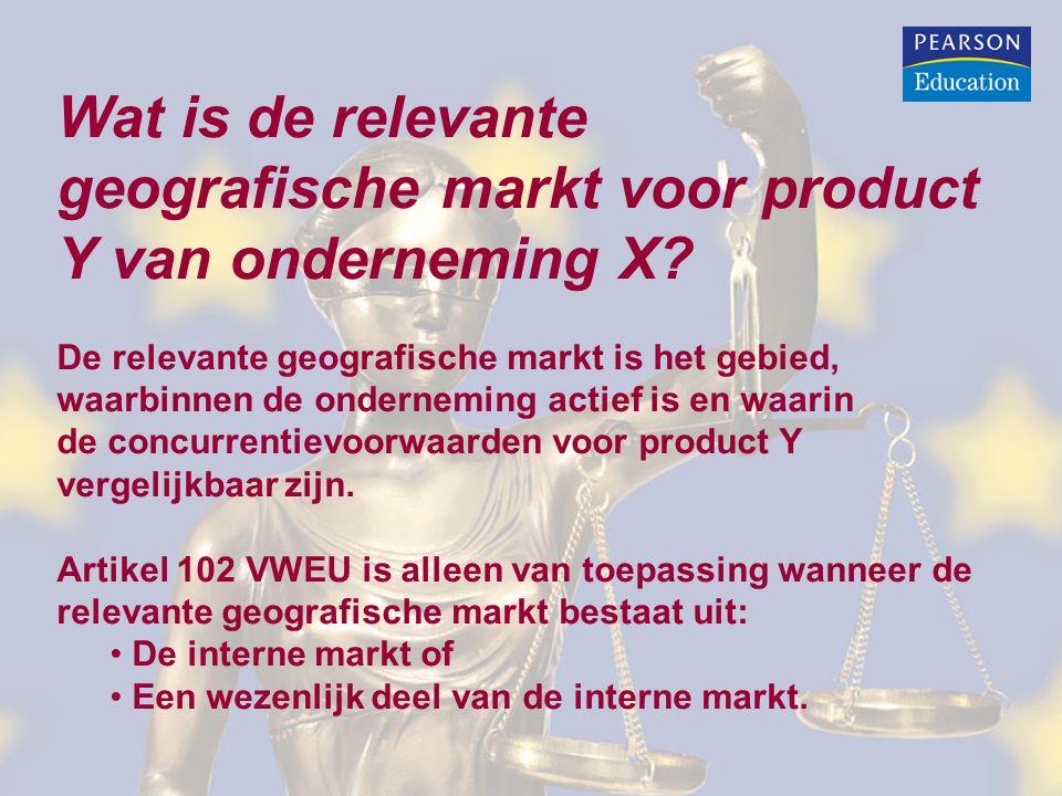 Wat is de relevante geografische markt voor product Y van onderneming X? De relevante geografische markt is het gebied, waarbinnen de onderneming acti