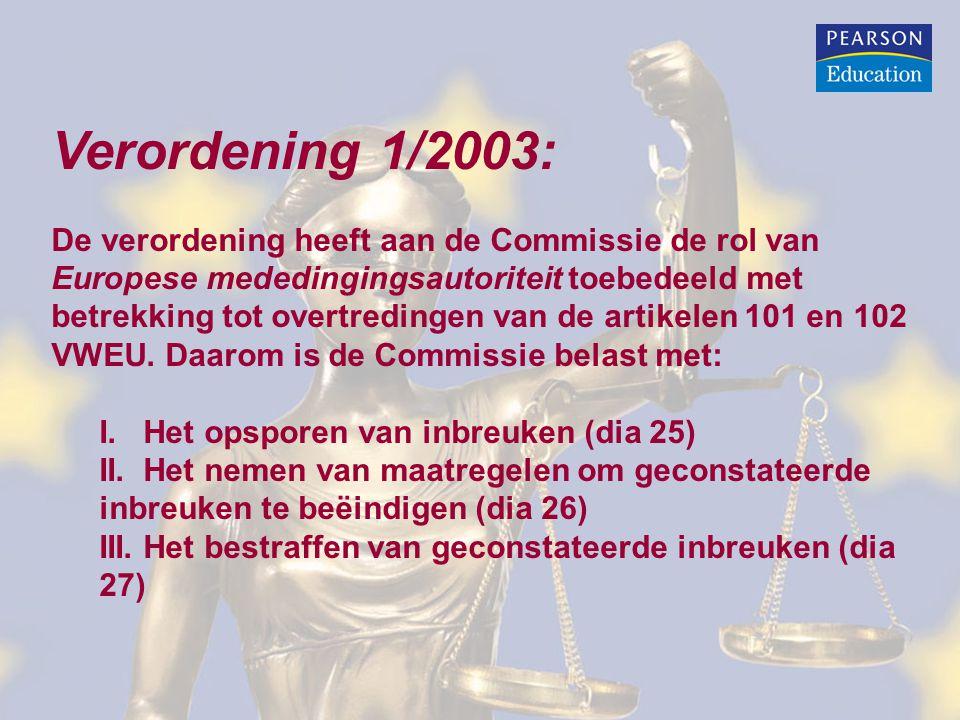 Verordening 1/2003: De verordening heeft aan de Commissie de rol van Europese mededingingsautoriteit toebedeeld met betrekking tot overtredingen van d