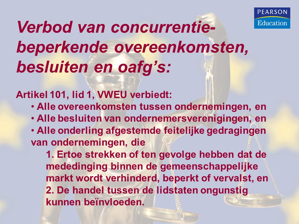 Verbod van concurrentie- beperkende overeenkomsten, besluiten en oafg's: Artikel 101, lid 1, VWEU verbiedt: Alle overeenkomsten tussen ondernemingen,