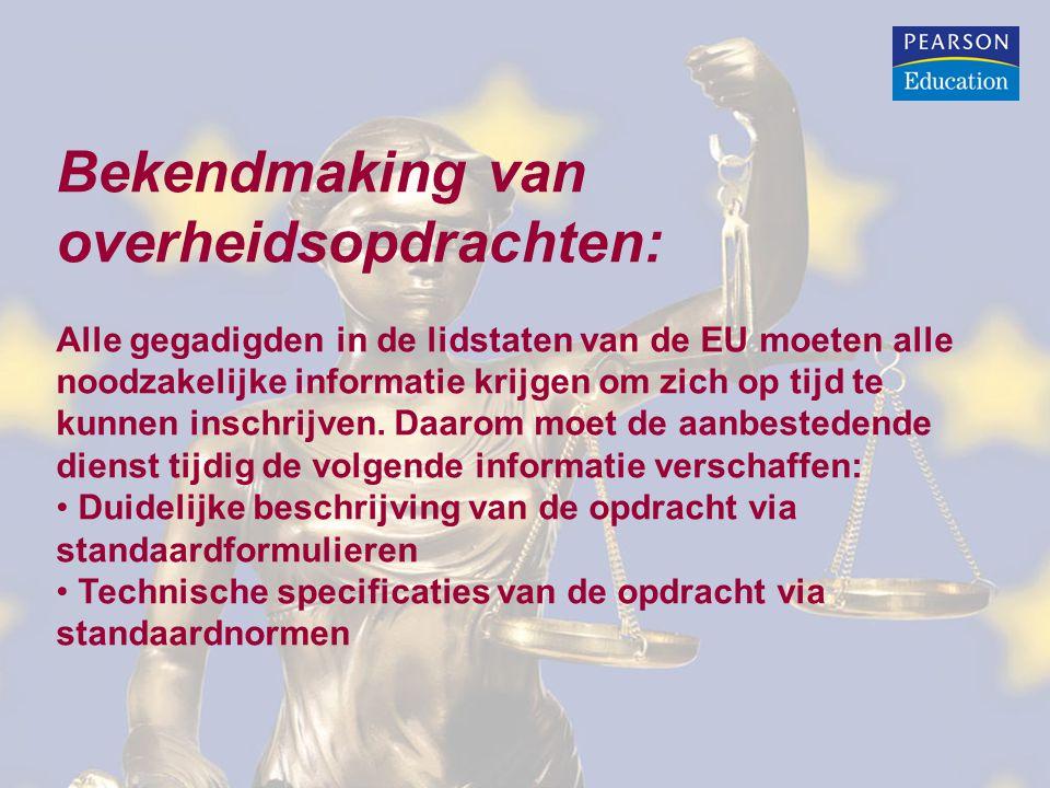 Bekendmaking van overheidsopdrachten: Alle gegadigden in de lidstaten van de EU moeten alle noodzakelijke informatie krijgen om zich op tijd te kunnen inschrijven.
