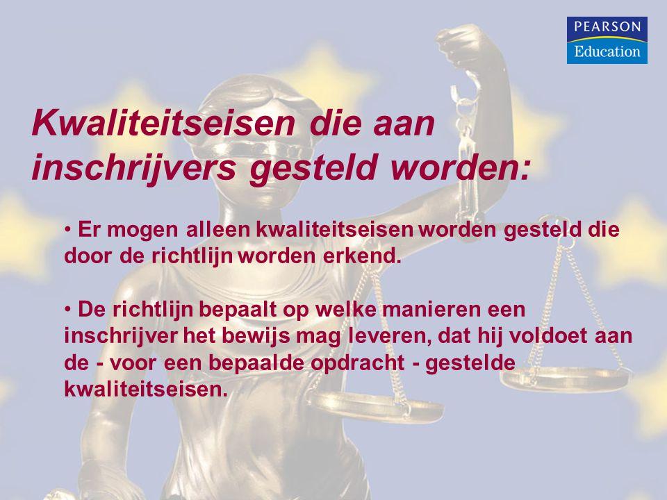 Kwaliteitseisen die aan inschrijvers gesteld worden: Er mogen alleen kwaliteitseisen worden gesteld die door de richtlijn worden erkend.