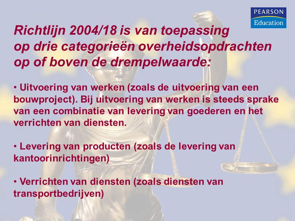 Richtlijn 2004/18 is van toepassing op drie categorieën overheidsopdrachten op of boven de drempelwaarde: Uitvoering van werken (zoals de uitvoering van een bouwproject).