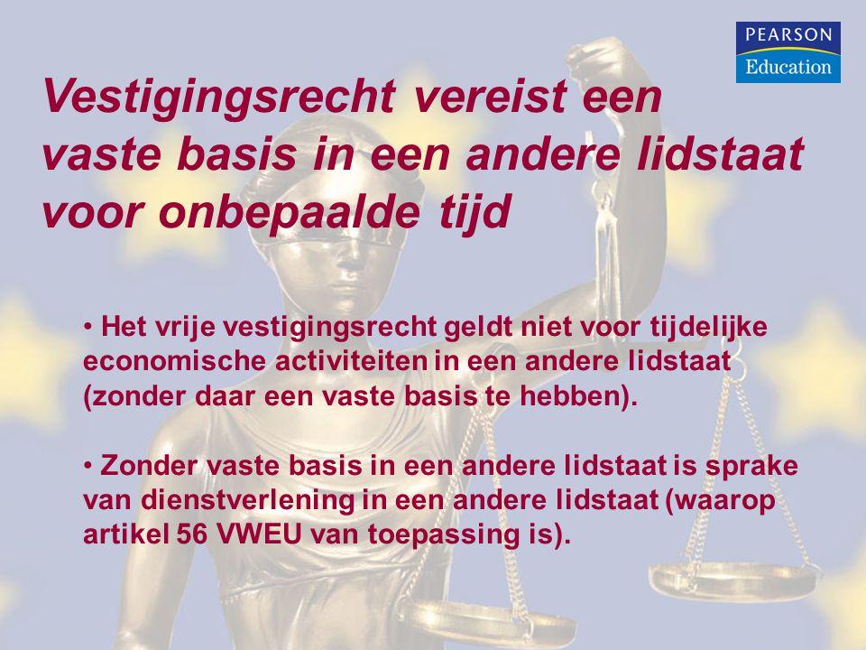 Vestigingsrecht vereist een vaste basis in een andere lidstaat voor onbepaalde tijd Het vrije vestigingsrecht geldt niet voor tijdelijke economische a