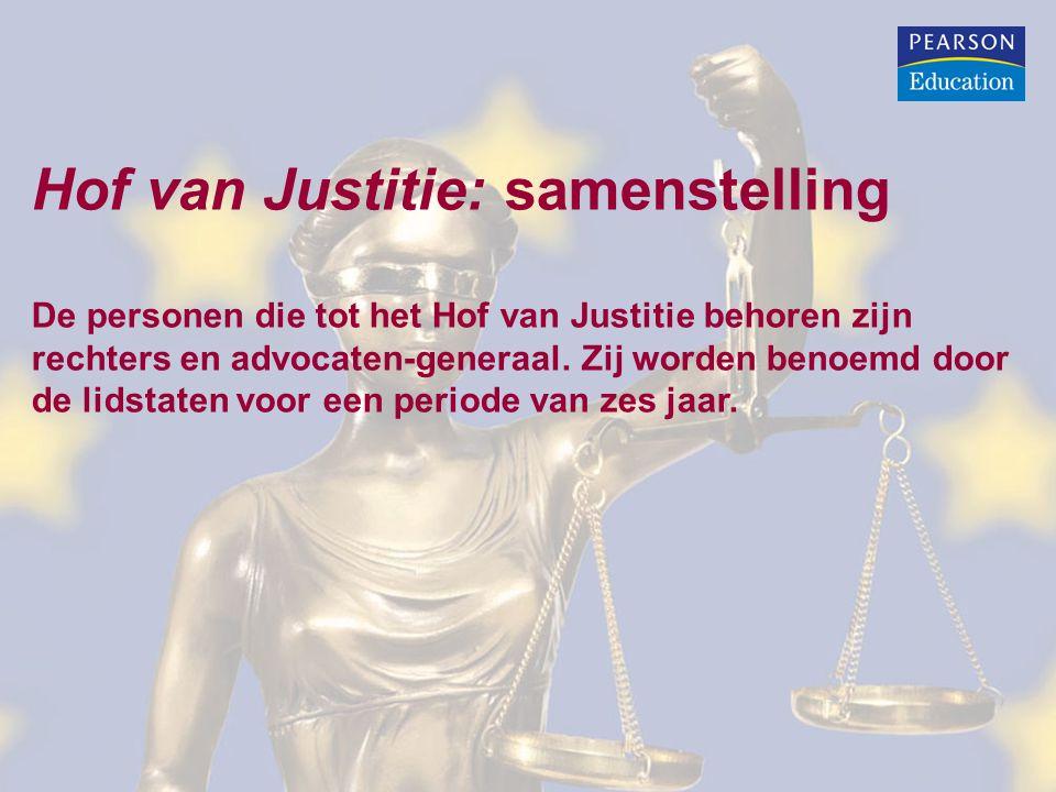Hof van Justitie: samenstelling De personen die tot het Hof van Justitie behoren zijn rechters en advocaten-generaal.