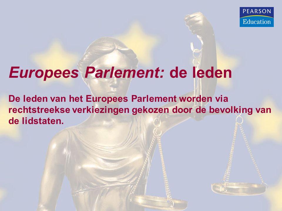 Europees Parlement: de leden De leden van het Europees Parlement worden via rechtstreekse verkiezingen gekozen door de bevolking van de lidstaten.