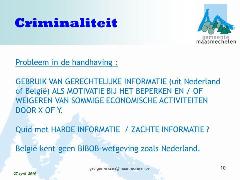Probleem in de handhaving : GEBRUIK VAN GERECHTELIJKE INFORMATIE (uit Nederland of België) ALS MOTIVATIE BIJ HET BEPERKEN EN / OF WEIGEREN VAN SOMMIGE