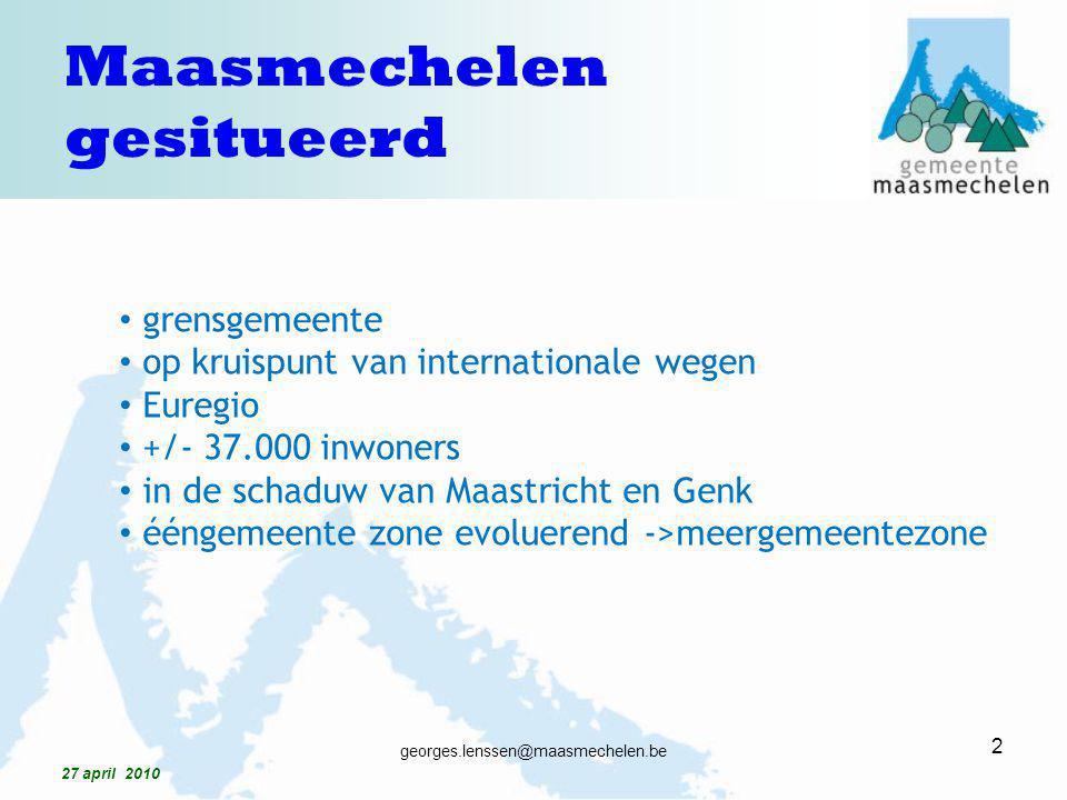 grensgemeente op kruispunt van internationale wegen Euregio +/- 37.000 inwoners in de schaduw van Maastricht en Genk ééngemeente zone evoluerend ->mee