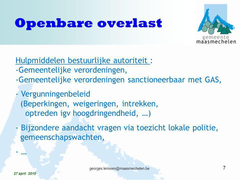 Hulpmiddelen bestuurlijke autoriteit : -Gemeentelijke verordeningen, -Gemeentelijke verordeningen sanctioneerbaar met GAS, - Vergunningenbeleid (Beper