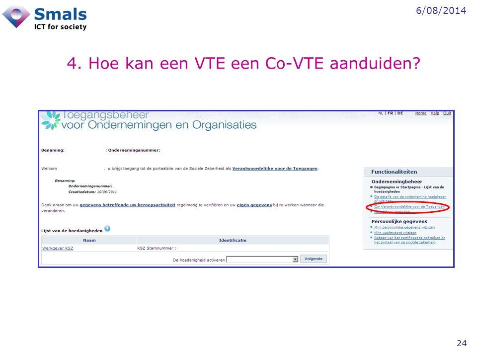 6/08/2014 24 4. Hoe kan een VTE een Co-VTE aanduiden?