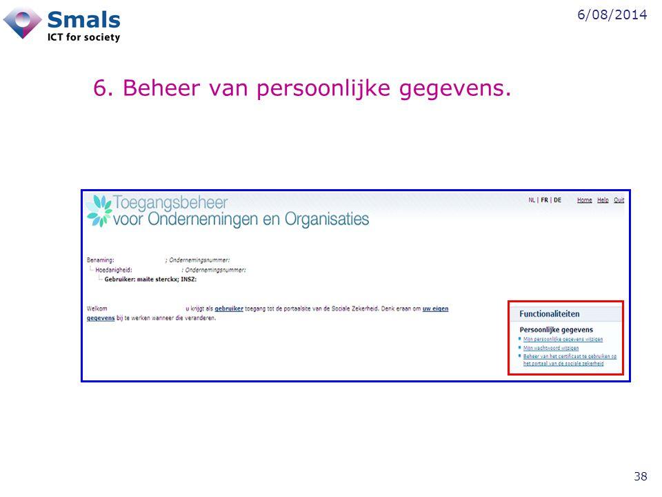 6/08/2014 38 6. Beheer van persoonlijke gegevens.